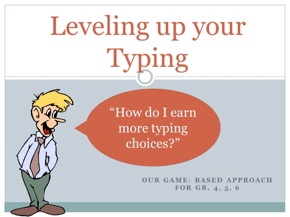 Level Up your Typing: a game-based approach to keyboarding for